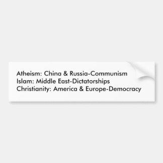 Atheism, Islam, Christianity Bumper Sticker