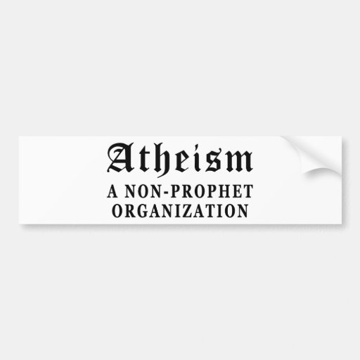 Atheism Non-Prophet Bumper Stickers