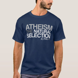 Atheism - The Natural Selection T-Shirt