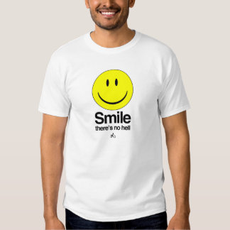 Atheist - Smile there's no hell Shirts