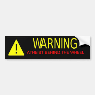Atheist Warning Sign Bumper Sticker