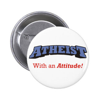 Atheist - With an Attitude! 6 Cm Round Badge