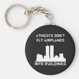 Atheists don't fly airplanes into buildings keychains