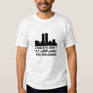 Atheists don't fly airplanes into buildings tee shirt