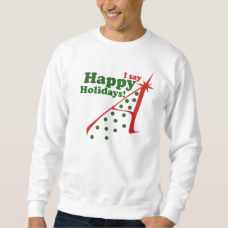 Atheists say Happy Holidays Sweatshirt