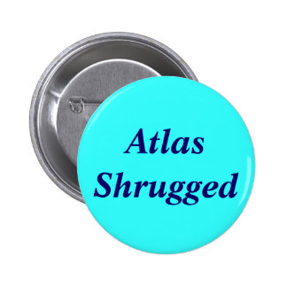 Atlas Shrugged Pinback Button