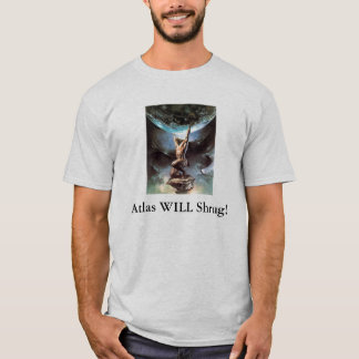 Atlas WILL Shrug! T-Shirt