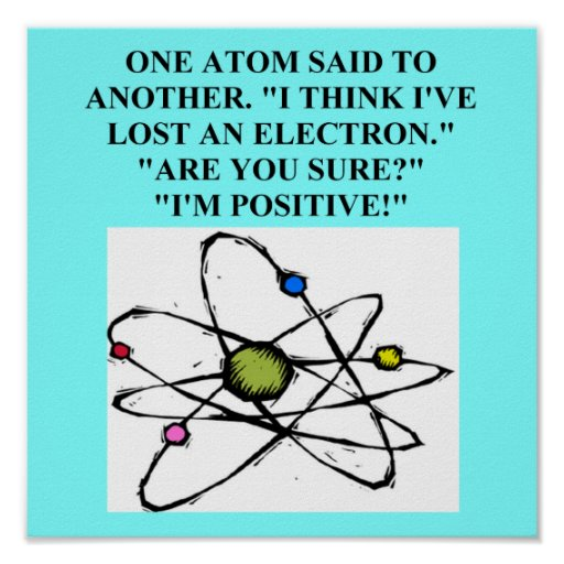 atom lost an electron physics joke poster