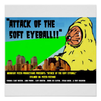 Attack Of The 50 FT EyeBall  !! Poster