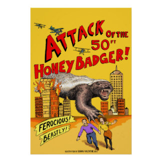 Attack of the 50ft Honey Badger! Poster