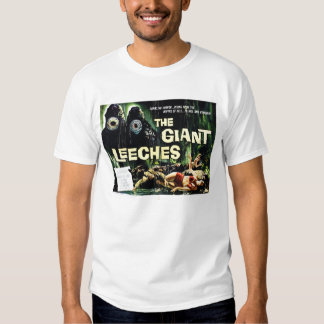 """Attack of the Giant Leeches"" Tee Shirt"