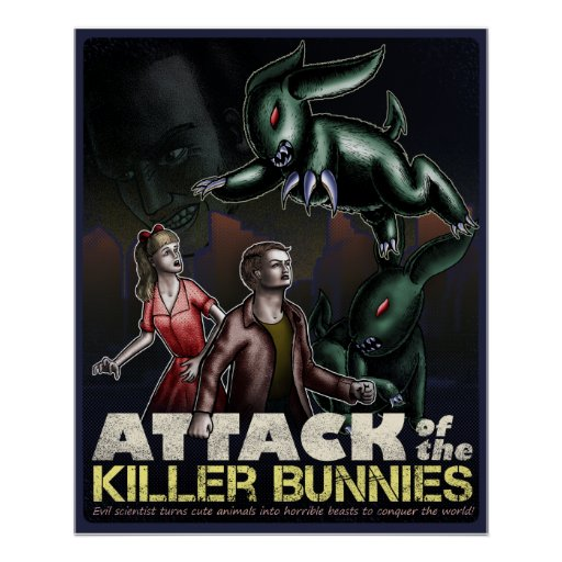 Attack of the killer Bunnies Print