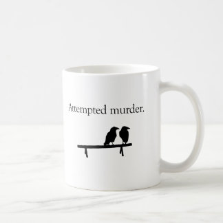 Attempted Murder Basic White Mug