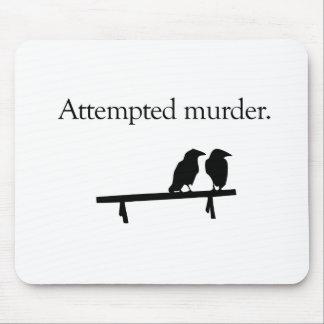 Attempted Murder Mousepad