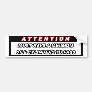 Attention 8 Cylinders Bumper Sticker