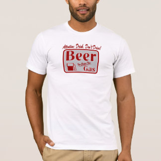 Attention : Beer Cheaper Than Gas Tee