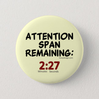 Attention Span Remaining (beige) 6 Cm Round Badge