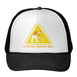 attention working one sign cap