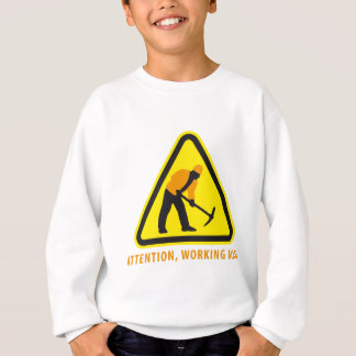 attention working one sign sweatshirt