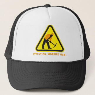 attention working one sign trucker hat