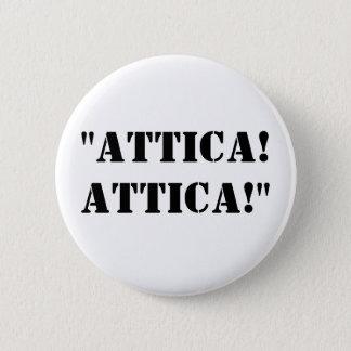 """""""Attica! Attica!"""" 6 Cm Round Badge"""
