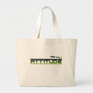 Attitude: Born With It Tote Bags