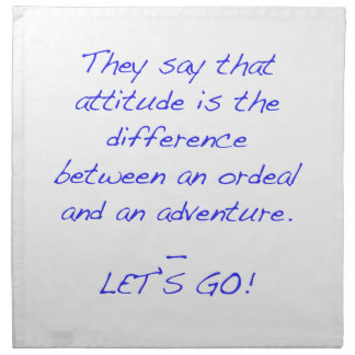 Attitude - difference between ordeal and adventure napkin