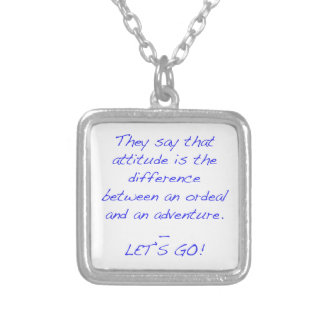 Attitude - difference between ordeal and adventure silver plated necklace