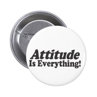 Attitude Is Everything! 6 Cm Round Badge