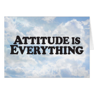 Attitude is Everything -  Horz Greeting Card