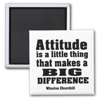 Attitude makes a big difference magnet