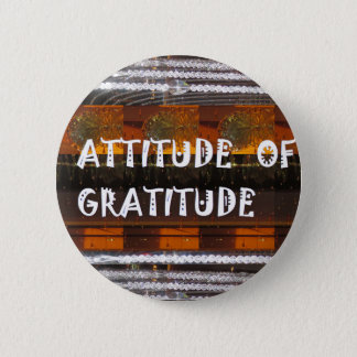 ATTITUDE of Gratitude  Text Wisdom Words 6 Cm Round Badge