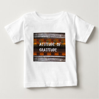 ATTITUDE of Gratitude  Text Wisdom Words Baby T-Shirt