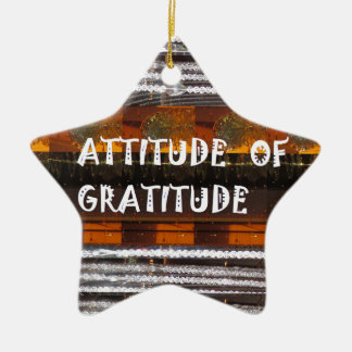 ATTITUDE of Gratitude  Text Wisdom Words Ceramic Ornament