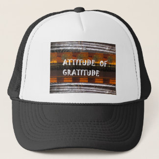 ATTITUDE of Gratitude  Text Wisdom Words Trucker Hat