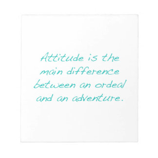 Attitude -- ordeal or  adventure (green) notepad