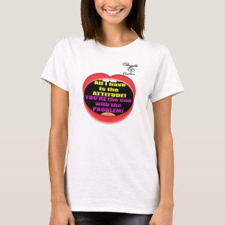 Attitude/Problem 2 T-Shirt