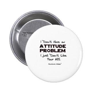 Attitude Problem Button