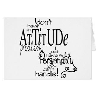 Attitude problem humor greeting card