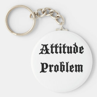 Attitude Problem Key Chains