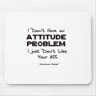 Attitude Problem Mouse Pad