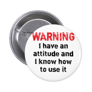 Attitude Warning 6 Cm Round Badge
