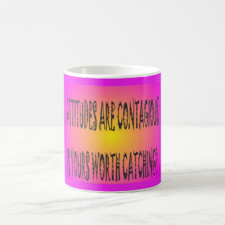 Attitudes Are Contagious Coffee Mug