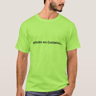 Attitudes are Contagious... T-Shirt