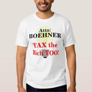 Attn: Boehner, TAX the Rich TOO! T Shirts