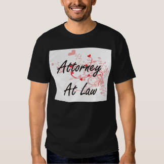 Attorney At Law Artistic Job Design with Hearts Shirts