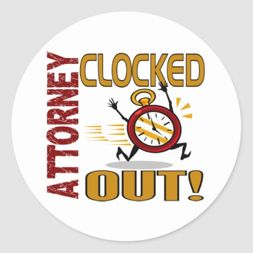 Attorney Clocked Out Stickers