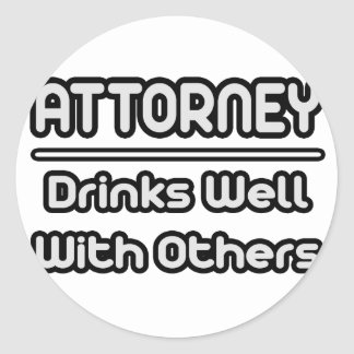 Attorney...Drinks Well With Others Round Sticker
