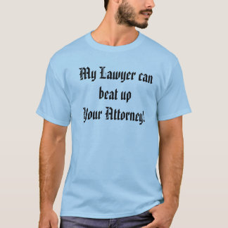 Attorney humor T-Shirt