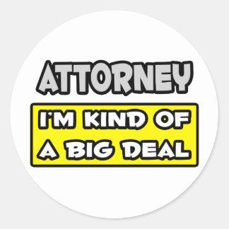 Attorney .. I'm Kind of a Big Deal Sticker